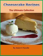 Cheesecake Recipes - The Ultimate Collection