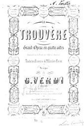 Le Trouvère: grand opéra en 4 actes ; traduction française de Emilien Pacini