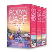 Robyn Carr Virgin River Christmas Box Set: A Virgin River Christmas\Bring Me Home for Christmas\My Kind of Christmas