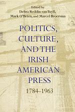 Politics, Culture, and the Irish American Press