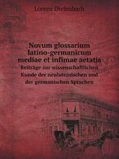 Novum glossarium latino-germanicum mediae et infimae aetatis