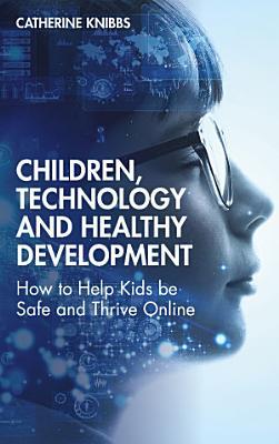 Children  Technology and Healthy Development