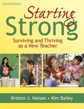 Starting Strong: Surviving and Thriving as a New Teacher, Edition 2
