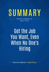 Summary: Get the Job You Want, Even When No One's Hiring: Review and Analysis of Myers' Book