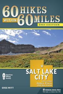 60 Hikes Within 60 Miles  Salt Lake City Book
