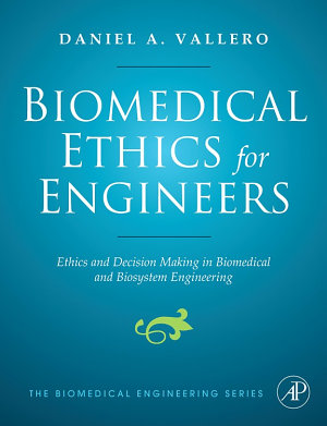 Biomedical Ethics for Engineers PDF