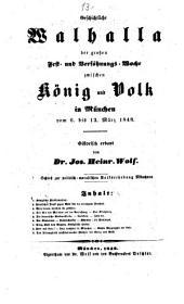 Geschichtliche Walhalla der großen Fest- und Versöhnungs-Woche zwischen König und Volk in München vom 6. bis 13. März 1848
