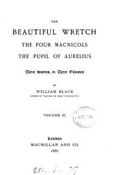 The Beautiful Wretch: The Four MacNicols. The Pupil of Aurelius; Three Stories, Volume 2