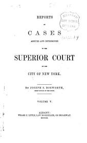 Reports of cases argued and determined in the Superior Court of the City of New York [1856-1863]: Volume 18