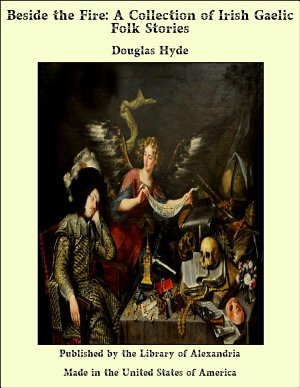 Beside the Fire  A Collection of Irish Gaelic Folk Stories