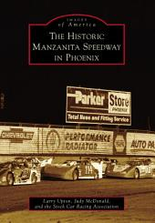The Historic Manzanita Speedway in Phoenix