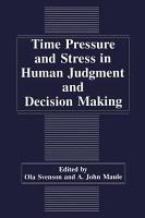 Time Pressure and Stress in Human Judgment and Decision Making PDF