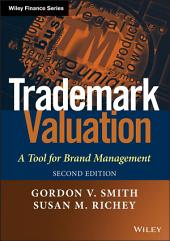 Trademark Valuation: A Tool for Brand Management, Edition 2