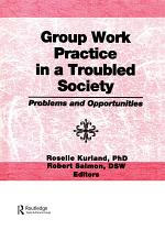 Group Work Practice in a Troubled Society