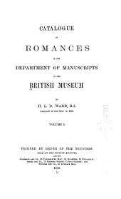Catalogue of Romances in the Department of Manuscripts in the British Museum: Volume 1