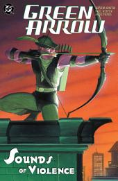 Green Arrow: The Sounds Of Violence: Issues 11-15