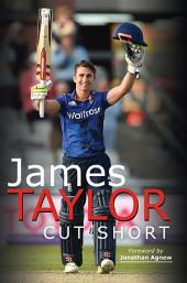 James Taylor: Cut Short