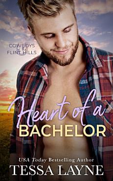 Heart of a Bachelor  Cowboys of the Flint Hills  PDF