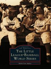 The Little League® Baseball World Series