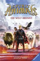 Spirit Animals  Band 11  Die Welt brennt PDF