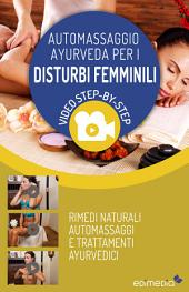 Automassaggio Ayurveda per i Disturbi femminili