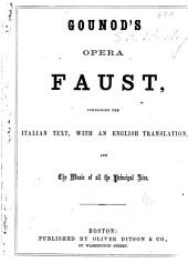 Gounod's opera Faust, containaing the Italian text: with an English translation, and the music of all the principal airs