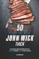 Download 50 Recipes That Makes John Wick Thick Book