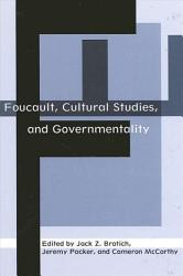 Foucault  Cultural Studies  and Governmentality PDF