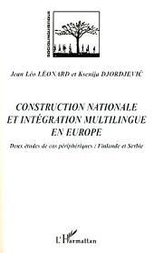 Construction nationale et intégration multilingue en Europe: Deux études de cas périphériques : Finlande et Serbie