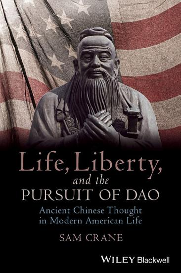 Life  Liberty  and the Pursuit of Dao PDF