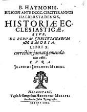 Historiae Ecclesiasticae, Sive, De Rerum Christianarum Memoria, Libri X