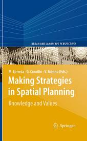Making Strategies in Spatial Planning: Knowledge and Values