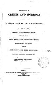 A description of the crimes and horrors in the interior of Warburton's private mad-house at Hoxton [by J. Mitford].