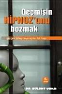 Gecmisin Hipnozunu Bozmak