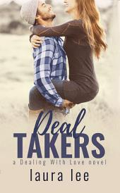 Deal Takers: A Friends To Lovers Romance