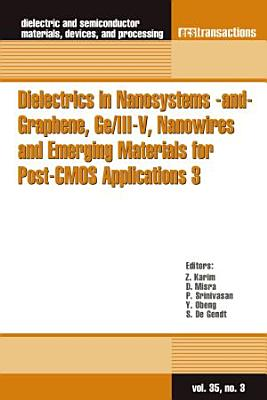 Dielectrics in Nanosystems -and- Graphene, Ge/III-V, Nanowires and Emerging Materials for Post-CMOS Applications 3