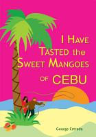 I Have Tasted the Sweet Mangoes of Cebu PDF