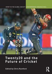 Twenty20 and the Future of Cricket PDF