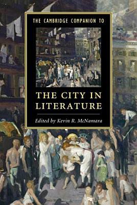 The Cambridge Companion to the City in Literature PDF
