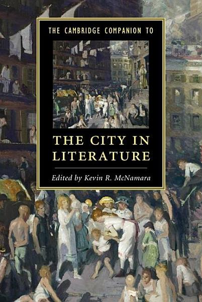 The Cambridge Companion to the City in Literature PDF