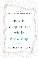 How to Keep House While Drowning