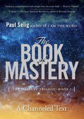 The Book of Mastery: The Mastery Trilogy:, Book 1