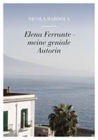 Elena Ferrante  Meine geniale Autorin PDF