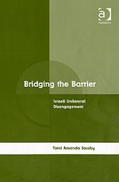 Bridging the Barrier: Israeli Unilateral Disengagement