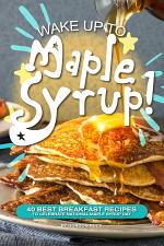 Wake Up to Maple Syrup!