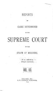 Reports of Cases Determined by the Supreme Court of the State of Missouri: Volume 113