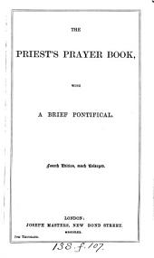 The priest's prayer book, ed. by two clergymen [R.F. Littledale and J.E. Vaux].