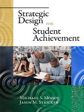 Strategic Design for Student Achievement