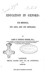 Education in Oxford: Its Method, Its Aids, and Its Rewards