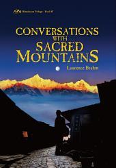 Conversations with Sacred Mountains: Himalayan Trilogy, Book 2